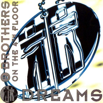 2 Brothers On The 4th Floor-Dreams