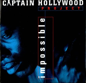 Captain Hollywood Project - Impossible