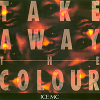 Ice MC - Take away the colour